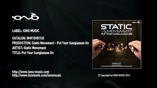Static Movement - Put Your Sunglasses On