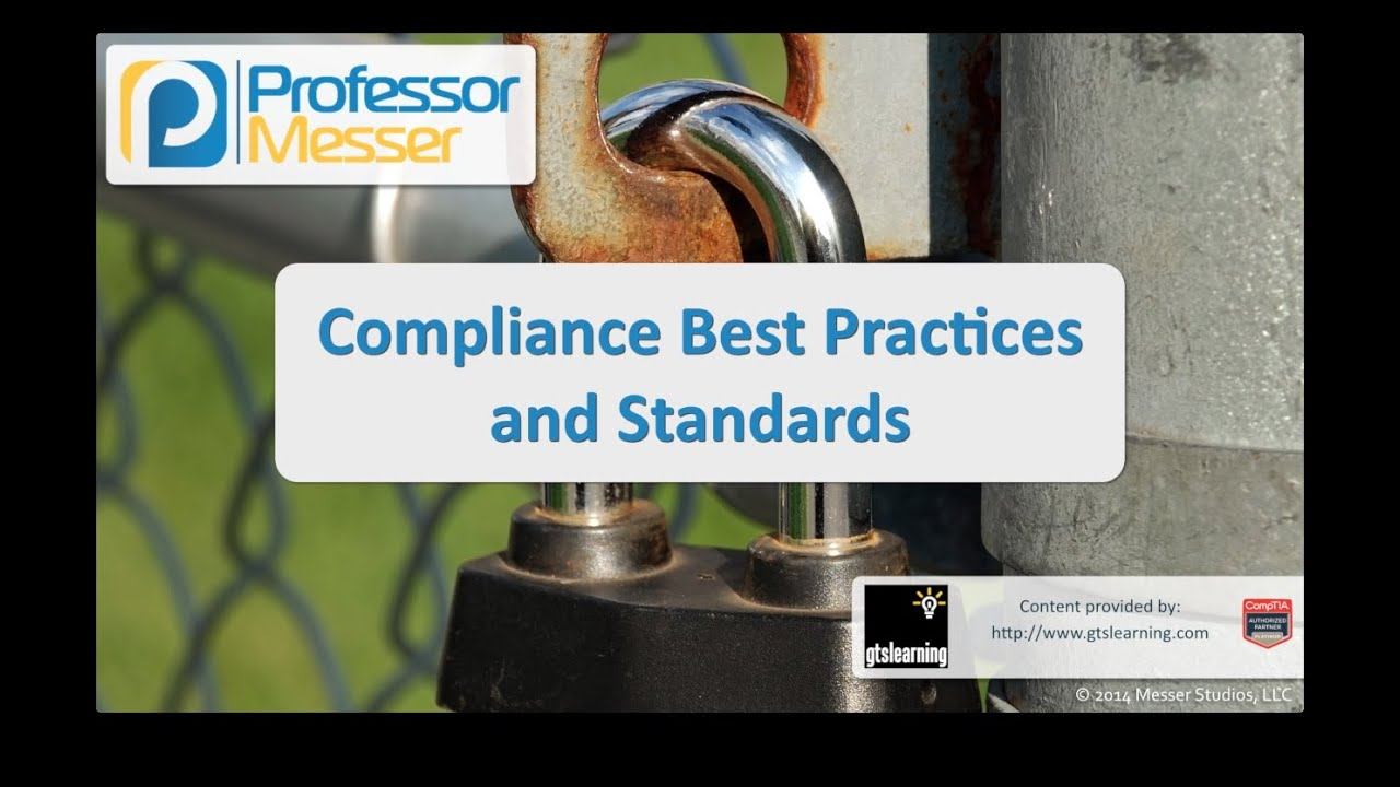 Compliance Best-Practices and Standards - CompTIA Security+ SY0-401: 2.6