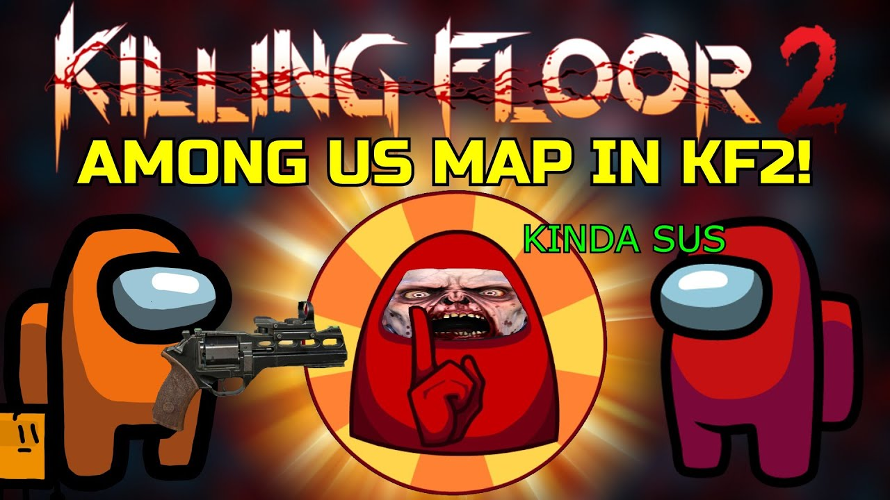 Killing Floor 2 | AMONG US MAP IN 3D! - The Zeds Do Be Looking Sus!