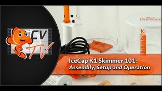 IceCap K1 Skimmers 101: Assembly, Setup & Operation