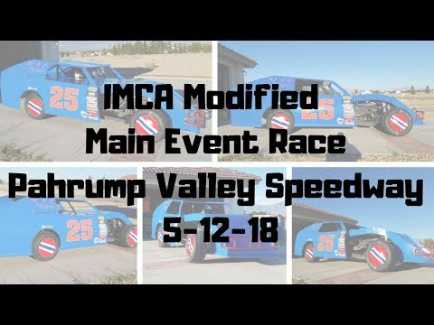 IMCA Modified Main Event Race Pahrump Valley Speedway 5-12-18