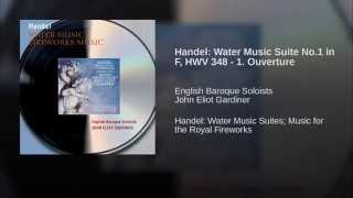 Handel: Water Music Suite No.1 in F, HWV 348 - 1. Ouverture