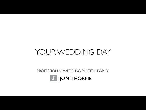 Jon Thorne Wedding Photography - Your Wedding Day