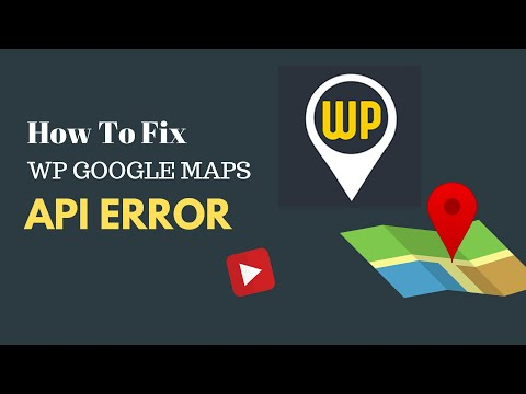(How to Fix) WP Google Maps Is Not Working | WordPress