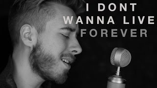 "Taylor Swift & ZAYN - ""I Don't Wanna Live Forever"" (Cover)"