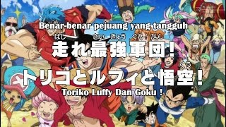 Video Special Colaboration Dragon Ball, Toriko, Dan One Piece PART 1 Subtittle Indonesia download MP3, 3GP, MP4, WEBM, AVI, FLV September 2017
