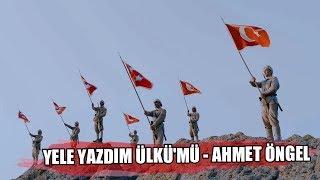 Ahmet Öngel - Yele Yazdım Ülkü'mü[YENİ PARÇA]