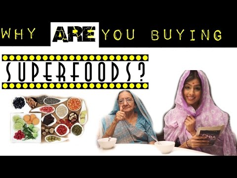 WHY ARE YOU BUYING SUPERFOODS? | BY ANIKA MORJARIA
