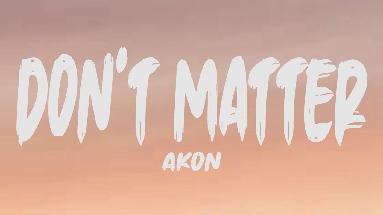 Download Akon - Don't Matter (Lyrics)