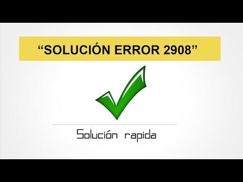 SOLUCION ERROR 2908