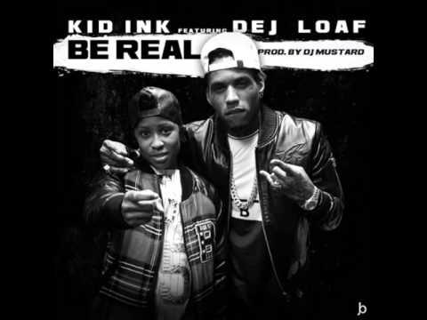 Kid Ink - Be Real Ft. Dej Loaf [MP3 Free Download]