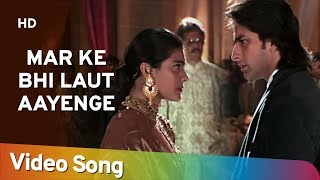 Mar Ke Bhi Laut Aayenge (HD) | Hameshaa (1997) | Saif Ali Khan| Kajol | Aditya Pancholi | Hindi Song