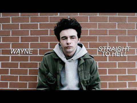 Wayne | Straight To Hell