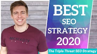 BEST SEO Strategy (Triple Threat SEO Strategy 2020)