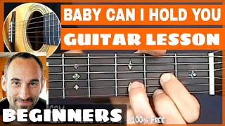Baby Can I Hold You Guitar Lesson - part 1 of 4