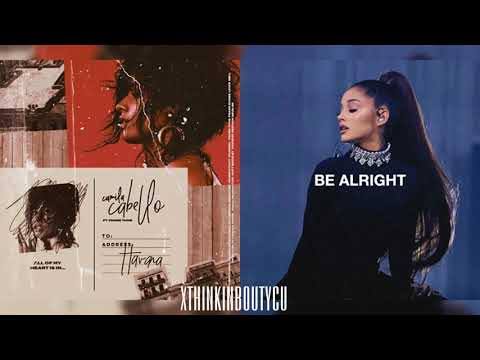 HAVANA X BE ALRIGHT - Camila Cabello ft. Young Thug & Ariana Grande (Mashup)