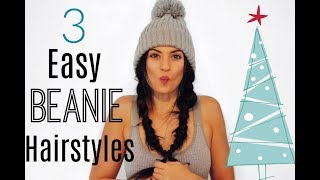 3 EASY Hairstyles To Wear with Beanies