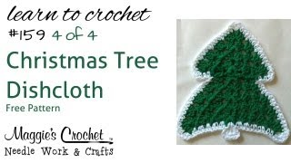 Part 4 Of 4 Christmas Tree Dishcloth Right Handed #159