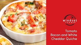 Windset Farms: Tomato, Bacon & White Cheddar Quiche With Ned Bell