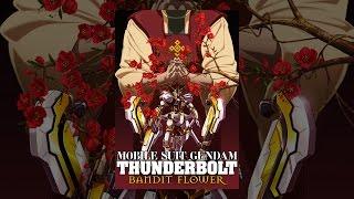 機動戦士ガンダム サンダーボルト BANDIT FLOWER thumbnail