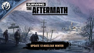 Surviving the Aftermath - Update 12: Nuclear Winter Teaser