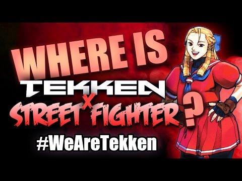 Where is Tekken x Street Fighter? #WeAreTekken