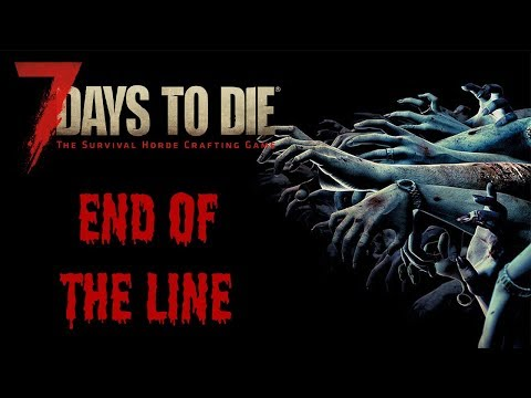 End of the Line - 7 Days to Die U15 S1E17 [End] [PS4]