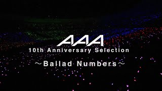 AAA / AAA 10th Anniversary Selection ~Ballad Numbers~