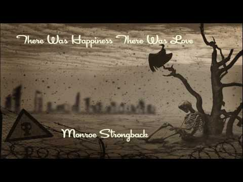 Monroe Strongback - There Was Happiness There Was Love [Full Album]