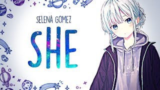 Baixar 「Nightcore」→Selena Gomez - She (Lyrics)