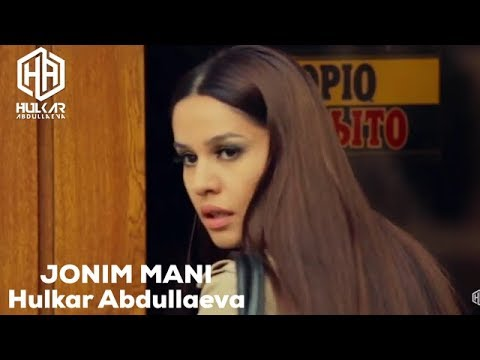 JONIM MANI Hulkar Abdullaeva/ЖОНИМ МАНИ Хулкар Абдуллаева (Clip)