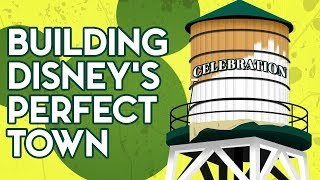 Celebration Florida: Building Disney's Perfect Town