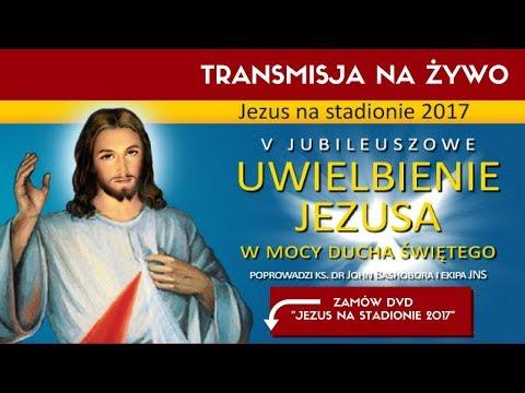 Jezus na Stadionie 2017!!! TRANSMISJA NA ŻYWO