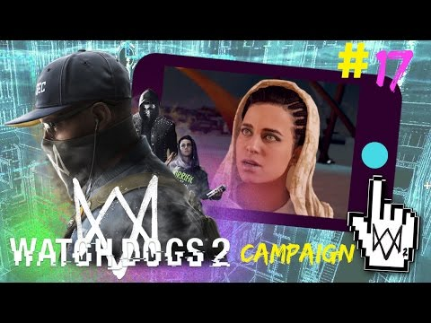 Watch Dogs 2 - R&R Looking Glass Walkthrough Part 17 Gameplay Campaign Mission 17