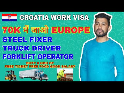Europe Croatia Work Visa | Truck Driver Europe Job, Operator Europe Job, Steel Fixer Europe Job