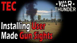 War Thunder - Installing User Made Gun Sights