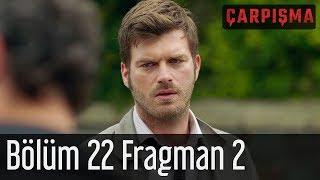 Çarpışma 22 Bölüm 2 Fragman