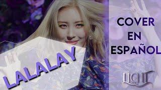 LALALAY   SUNMI • (Cover en español) •「LICHT」