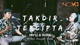 HAFIZ & ADIRA - Takdir Tercipta | Official Acoustic Video