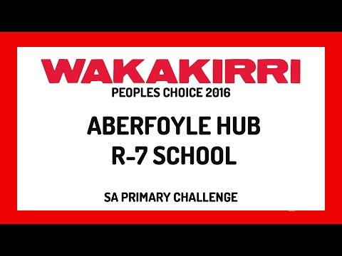 ABERFOYLE HUB R-7 SCHOOL | Peoples Choice | SA Region | WAKAKIRRI 2016