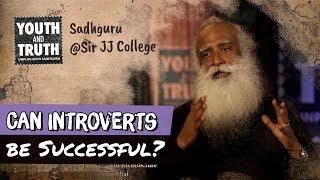 Can Introverts be Successful? - Sadhguru
