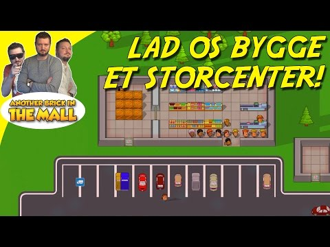 LAD OS BYGGE ET STORCENTER! - Another Brick In The Mall Dansk Ep 1