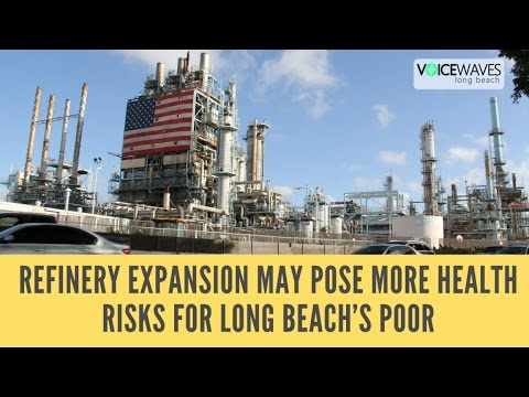 Refinery expansion may pose more health risks for Long Beach's poor