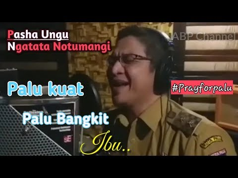 Sedih !!!Terjemahan Lagu Ngatata Notumangi   Pasha Ungu Untuk Palu Sulawesi Tengah