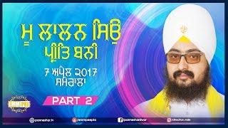 Part 2 - Mu Laalan Sio Preet Bani - 7_4_2017 - Samrala