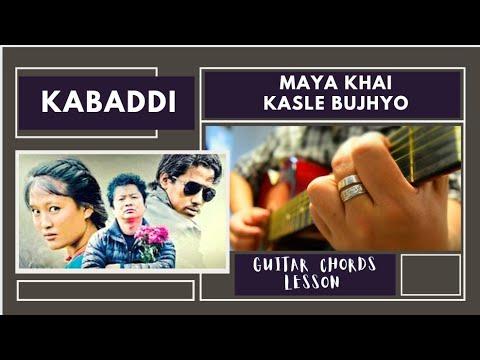 Maya Khai Kasle Bujhyo - Kabaddi (Guitar Lesson) #NRK!!!
