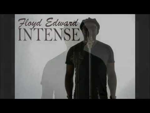 (SO) INTENSE by FLOYD EDWARD