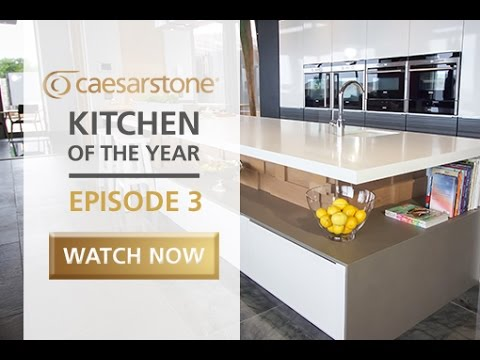 Caesarstone Kitchen of the Year 2016 - Episode 3 of 10