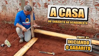 A CASA! INSTALAÇÃO DO GABARITO (PARTE 1)