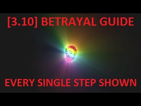 [3.10] COMPLETE Betrayal Guide: Every Step Shown Between League Start And Full Min Max